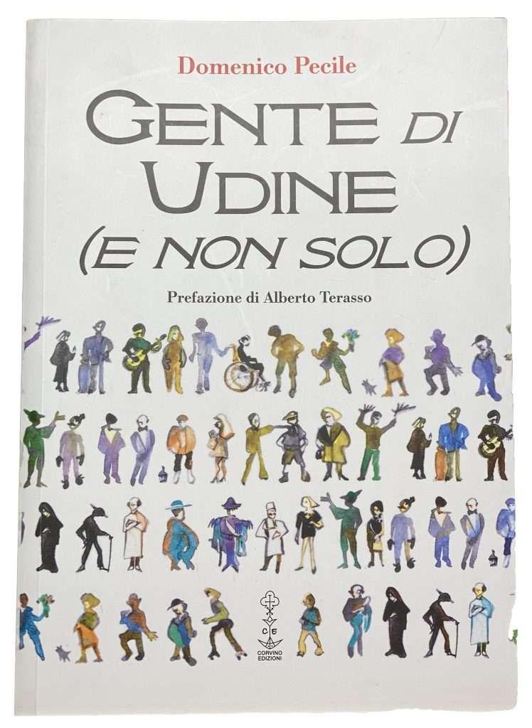 """""""gente di Udine"""" dell'amico Domenico Pecile"""